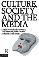 Culture, Society and the Media by Unknown(1991-01-02)