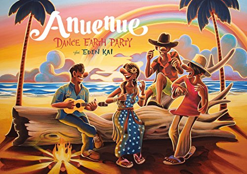 Anuenue(Blu-ray Disc3枚組付) - DANCE EARTH PARTY feat. EDEN KAI