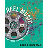 Reel Music: Exploring 100 Years of Film Music, 2nd Edition E-Text