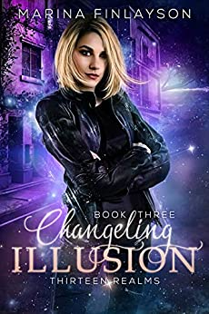 Changeling Illusion (Thirteen Realms Book 3) by [Finlayson, Marina]