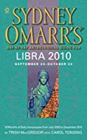 Sydney Omarr's Day-By-Day Astrological Guide for the Year 2010: Libra (Sydney Omarr's Day By Day Astrological Guide for Libra)