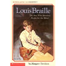 Louis Braille the Boy Who Invented Book: The Boy Who Invented Books for the Blind