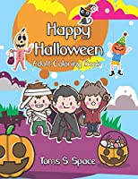 Happy Halloween Adult Coloring Book: for Relaxation and Meditation