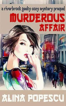Murderous Affair: A Riverbrook Geeky Cozy Mystery Prequel (The Riverbrook Geeky Cozy Mysteries Book 0) by [Popescu, Alina]