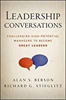 Leadership Conversations: Challenging High Potential Managers to Become Great Leaders by Alan S. Berson Richard G. Stieglitz(2013-02-04)