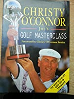 Christy O'Connor Jnr.'s Golf Masterclass