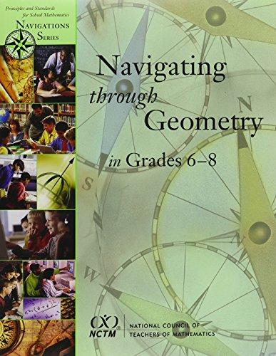 Download Navigating through Geometry in Grades 6-8 (Navigations) 0873535138