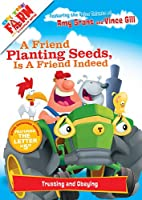 A Friend Planting Seeds Is a Friend Indeed: Literacy Edition [DVD]