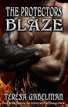 Blaze (The Protectors Series) Book #10 by [Gabelman, Teresa]