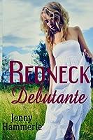Redneck Debutante (Redneck Debutante Series)