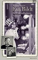 Eva Bildt - Helmut Gollwitzers Verlobte: Ein Lebensbild