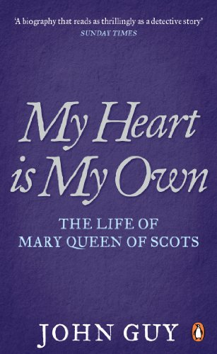 My Heart is My Own: The Life of Mary Queen of Scots (English Edition)