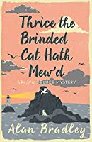 Thrice the Brinded Cat Hath Mew'd: A Flavia de Luce Mystery Book 8