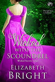 Wicked With the Scoundrel (Wicked Secrets Book 3) by [Bright, Elizabeth]