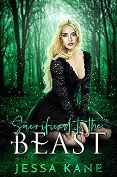 Sacrificed to the Beast by [Kane, Jessa]