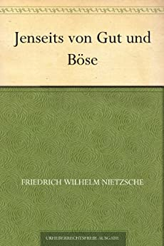 Jenseits von Gut und Böse (German Edition) by [Nietzsche, Friedrich Wilhelm]