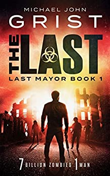 The Last (Last Mayor Book 1) by [Grist, Michael John]