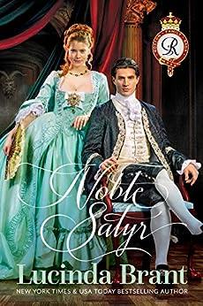 Noble Satyr: A Georgian Historical Romance (Roxton Family Saga Book 0) by [Brant, Lucinda]