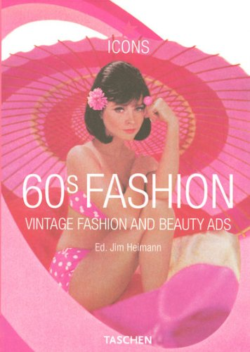 60s Fashion: Vintage Fashion and Beauty Ads (Taschen Icon Series)の詳細を見る