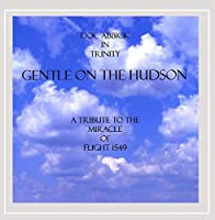 Gentle on the Hudson