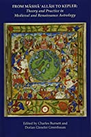 From Masha' Allah to Kepler: Theory and Practice in Medieval and Renaissance Astrology by Unknown(2015-08-17)