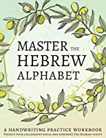 Master the Hebrew Alphabet: Perfect your calligraphy skills and dominate the Hebraic script