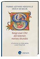 »Neigt euer Ohr den Worten meines Mundes« (Ps 78,1): Studien zu Psalmen und Psalter. Herausgegeben von Christoph Dohmen und Thomas Hieke