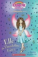 Elle the Thumbelina Fairy (Rainbow Magic)
