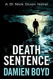 Death Sentence (DI Nick Dixon Crime Book 6)
