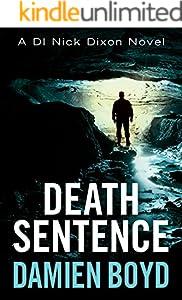 Death Sentence (The DI Nick Dixon Crime Series Book 6)