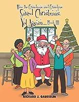 How the Grandmas and Grandpas Saved Christmas, Yet Again Book III