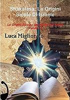 Shakalasa - Le Origini Sicule Di Israele: Le Origini Siculo-Semitiche Del Natale Volume 2