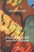 Psicanálise. Bases Neurofisiológicas