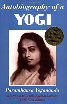 Autobiography of a Yogi (Reprint of the Philosophical library 1946 First Edition) by [Paramhansa Yogananda]