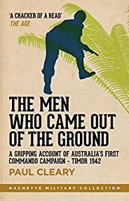 The Men Who Came Out of the Ground: A gripping account of Australia's first commando camp