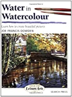 Water in Watercolour (SBSLA17) (Step-by-Step Leisure Arts)