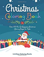 Christmas Coloring Book for Kids: Over 60 Fun & Engaging Christmas Coloring Pages for Kids.