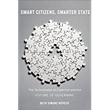 Smart Citizens, Smarter State: The Technologies of Expertise and the Future of Governing