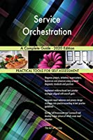 Service Orchestration A Complete Guide - 2020 Edition
