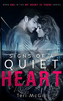 SIGNS OF A QUIET HEART (MY HEART IS YOURS Book 1) by [McGill, Teri]