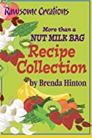 More than a Nut Milk Bag Recipe Collection [並行輸入品]
