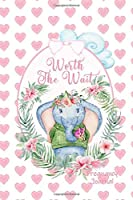 Worth the Wait: Pregnancy Journal. Baby Girl Elephant, Charming Pink Hearts
