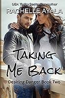 Taking Me Back (Desiring Danger)