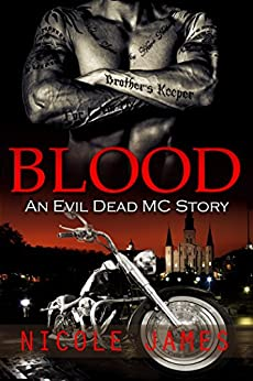 BLOOD: An Evil Dead MC Story (The Evil Dead MC Series Book 7) by [James, Nicole]