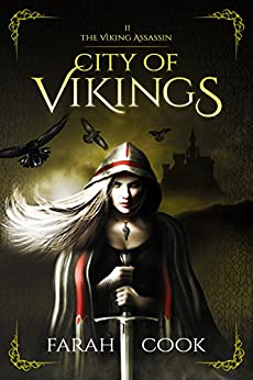 City of Vikings (THE VIKING ASSASSIN SERIES Book 2) by [Cook, Farah]
