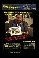 Secrets from the Underground volume 3 James J. Hurtak Ph.D [並行輸入品]