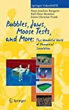 Bubbles, Jaws, Moose Tests, And More: The Wonderful World Of Numerical Simulation (Springer Video Math)