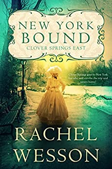 New York Bound: Clover Springs East Book 1 by [Wesson, Rachel]