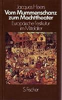 Vom Mummenschanz zum Machttheater. Europaeische Festkultur im Mittelalter