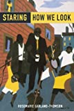 Staring: How We Look by Rosemarie Garland-Thomson(2009-04-17)